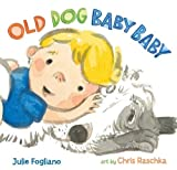 img - for Old Dog Baby Baby book / textbook / text book