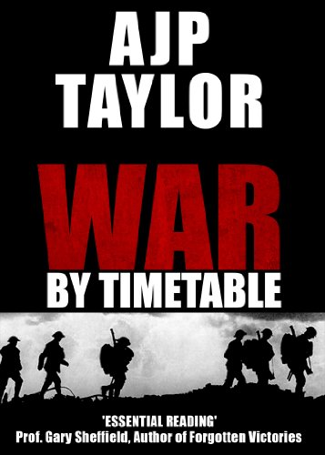War by Timetable: How the First World War Began