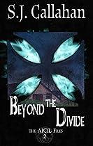 Beyond The Divide: A Dark Supernatural Suspense Novel (aicil Paranormal Files Book 2)