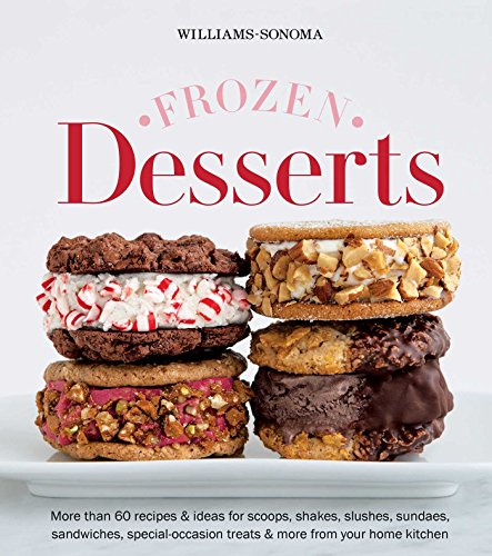 Frozen Desserts (Williams-Sonoma) by The editors of Williams-Sonoma