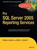 img - for Pro SQL Server 2005 Reporting Services by Voytek, Walter, Landrum, Rodney (2006) Paperback book / textbook / text book