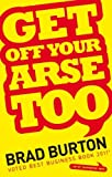 img - for Get Off Your Arse Too by Brad Burton (2011-02-16) book / textbook / text book
