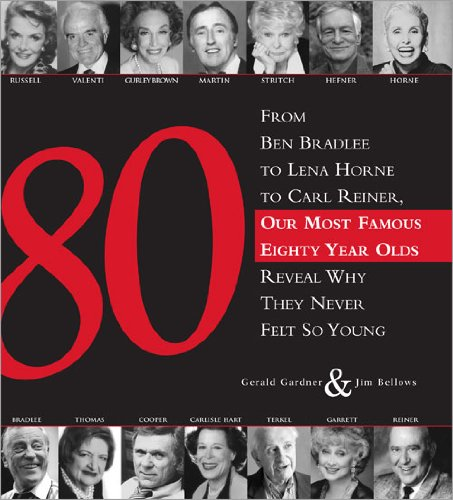 Download 80: From Ben Bradlee to Lena Horne to Carl Reiner, Our Most Famous Eighty Year Olds Reveal Why They Never Felt So Young