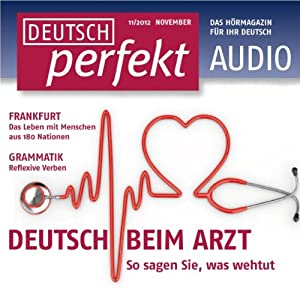 Deutsch perfekt Audio - Beim Arzt. 11/2012 Hörbuch