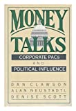 img - for Money Talks: Corporate Pacs and Political Influence book / textbook / text book