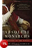 Absolute Monarchs: A History of the Papacy