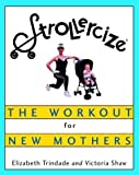 img - for Strollercize: The Workout for New Mothers by Elizabeth Trindade (2001-03-06) book / textbook / text book
