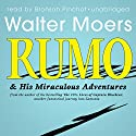 Rumo & His Miraculous Adventures: A Novel in Two Books (       UNABRIDGED) by Walter Moers Narrated by Bronson Pinchot