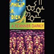 A Scanner Darkly | [Philip K. Dick]