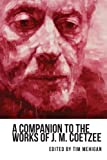 A Companion to the Works of J. M. Coetzee (Studies in English and American Literature and Culture)