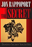 The Secret Behind Secret Societies : Liberation of the Planet in the 21st Century