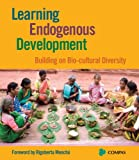 Learning Endogenous Development: Building on Bio-Cultural Diversity