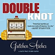 Double Knot: Davis Way Crime Caper, Book 5 Audiobook by Gretchen Archer Narrated by Amber Benson
