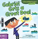 img - for Gabriel Gets a Great Deal (Cloverleaf Books - Money Basics) book / textbook / text book