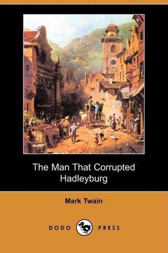 The Man That Corrupted Hadleyburg (Dodo Press)
