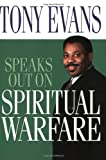 Tony Evans Speaks Out On Spiritual Warfare (0802443699) by Evans, Tony
