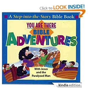You Are There Bible Adventures with Jesus and the Paralyzed Man