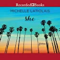 She: Fiction Audiobook by Michelle Latiolais Narrated by Nina Alvamar