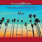 She: Fiction   Michelle Latiolais