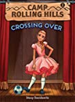 Camp Rolling Hills: Book 2: Crossing...