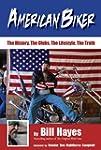 American Biker: The History, The Club...