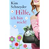 Hilfe, ich bin reich!: Roman (Molly Becker-Reihe)von &#34;Kim Schneyder&#34;