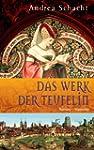 Das Werk der Teufelin: Roman (Histori...