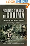 Fighting Through to Kohima