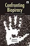 Confronting Biopiracy: Challenges, Cases and International Debates (1849714320) by Robinson, Daniel