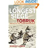 Longest Siege: Tobruk: the Battle That Saved North Africa