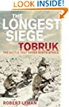 The Longest Siege: Tobruk - The Battl...