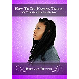How To Do Havana Twists On Your Own Hair Step By Step