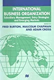 img - for International Business Organization: Subsidiary Management, Entry Strategies and Emerging Markets (Academy of International Business (UKI) Series) book / textbook / text book