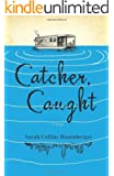 Catcher, Caught