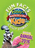 Ripley's Fun Facts & Silly Stories Kids' Annual 2016 (Annuals 2016)