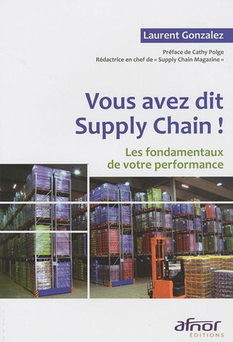 Vous avez dit Supply Chain ! (French Edition)