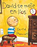 David se mete en lios: (Spanish language edition of David Gets in Trouble) (Coleccion Rascacielos) (Spanish Edition) (0439545617) by Shannon, David