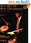 The Art of Bop Drumming (Manhattan Mu...