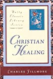 Christian Healing (Unity Classic Library)