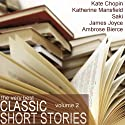 The Very Best Classic Short Stories - Volume 2 (       UNABRIDGED) by James Joyce, Saki, Katherine Mansfield, Kate Chopin Narrated by Emma Topping, Emma Hignett