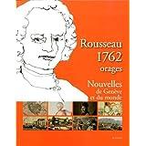 Rousseau 1762, Orages. Nouvelles de Genève et du Monde. Tome 2
