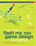 Jobe Makar Macromedia Flash MX 2004 Game Design Demystified: Your comprehensive guide to creating games using Flash MX 2004