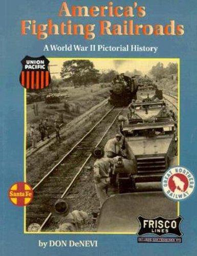 America's Fighting Railroads: A World War II Pictorial Memoir