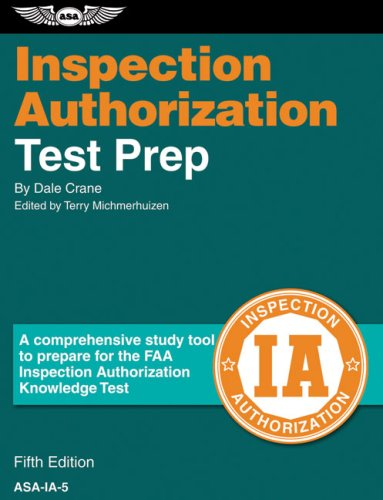 Inspection Authorization Test Prep: A Comprehensive Study Tool to Prepare for the FAA Inspection Authorization Knowledge