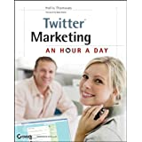 Twitter Marketing: An Hour a Dayby Hollis Thomases