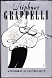 Geoffrey Smith Stephane Grappelli: A Biography