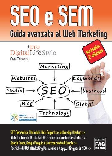 SEO e SEM. Guida avanzata al Web Marketing (Digital LifeStyle Pro) (Italian Edition)