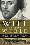 Will in the World: How Shakespeare Became Shakespeare (039332737X) by Greenblatt, Stephen