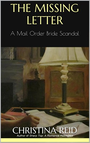 Book: The Missing Letter - A Mail Order Bride Scandal by Christina Reid