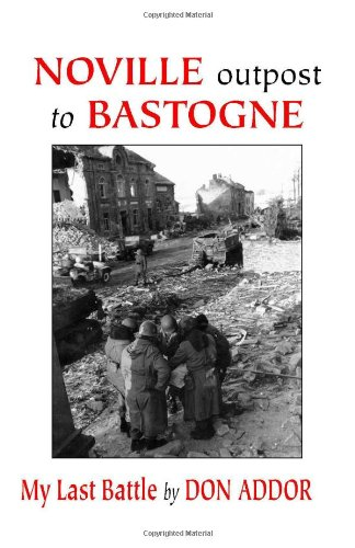Noville Outpost Of Bastogne: My Last Battle